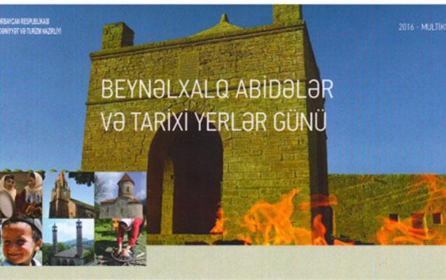 """18 aprel """"Beynəlxalq abidələr və tarixi yerlər"""" günü qeyd olunacaq"""